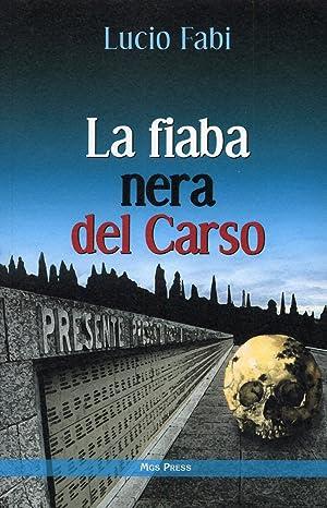La fiaba nera del Carso.: Fabi, Lucio