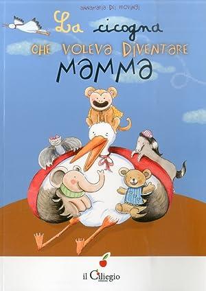 La cicogna che voleva diventare mamma.: Annamaria dei Provingi