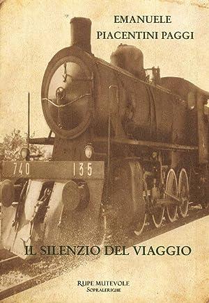 Il silenzio del viaggio.: Piacentini Paggi, Emanuele