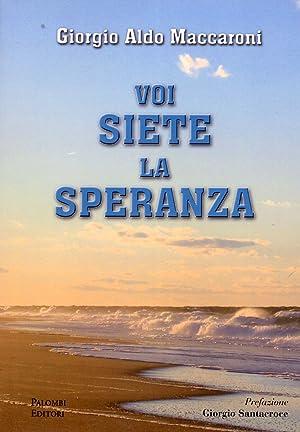 Voi siete la speranza.: Maccaroni, Giorgio A