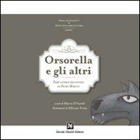 Orsorella e gli altri. Fiabe lateranesi raccontate da Pietro Moretti.: Moretti, Pietro