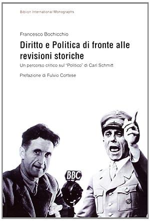 """Diritto e politica di fronte alle revisione storiche. Un percorso critico sul """"politico"""" ..."""