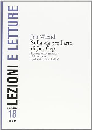 """Sulla Via per l'Arte di Jan Cep. Lettura e Commento del Racconto """"Sulla Via Verso l'..."""