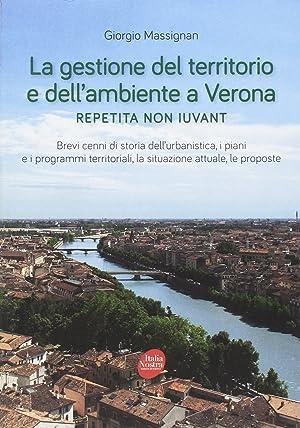 La Gestione del Territorio e dell'Ambiente a Verona. Repetita non Iuvant Brevi Cenni di Storia...