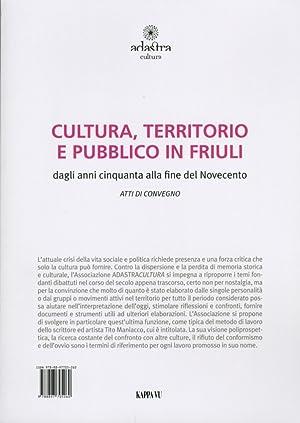 Cultura, Territorio e Pubblico in Friuli nella Seconda Metà del Novcento.