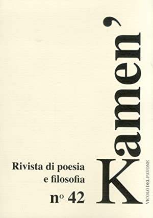 Kamen'. Rivista di poesia e filosofia. Anno XXII. Numero 42. Gennaio 2013.: aa.vv.