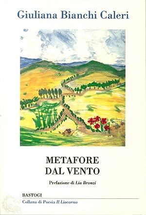 Metafore dal vento.: Bianchi Caleri, Giuliana