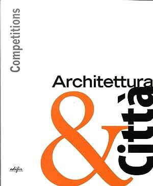 Architettura & Città. Competitions.