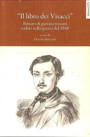 Il Libro dei Visacci. Ritratti di Giovani Toscani Caduti nella Guerra del 1848.