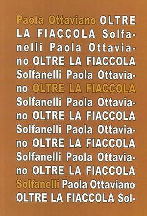 Oltre la fiaccola. Appunti aprocrifi sull'opera dannunziana.: Ottaviano, Paola