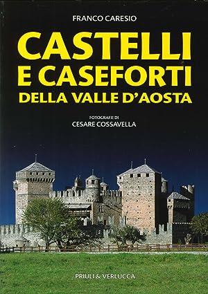 Castelli e caseforti della Valle d'Aosta.: Caresio, Franco Cossavella, Cesare