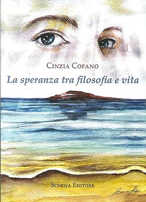 La speranza tra filosofia e vita.: Cofano, Cinzia