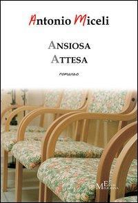 Ansiosa attesa.: Miceli, Antonio