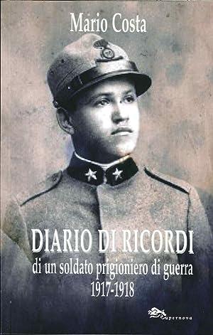 Diario di ricordi di un soldato prigioniero di guerra 1917-1918.: Costa, Mario