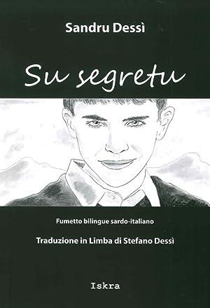 Su Segretu (Il Segreto). Fumetto Bilingue Sardo Italiano.: Dessì, Sandro Dessì, Stefano
