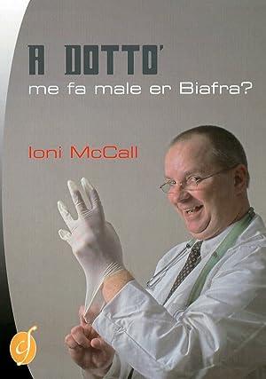 A Dotto', Me Fa Male Er Biafra?: McCall, Ioni
