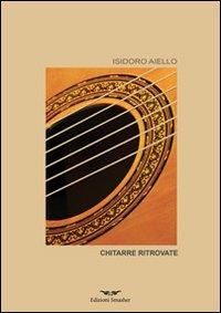 Chitarre ritrovate.: Aiello, Isidoro