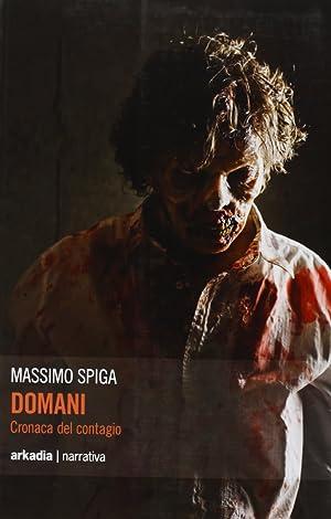 Domani. Cronaca del contagio.: Spiga, Massimo