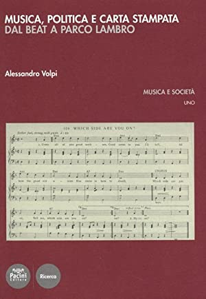 Musica, politica e carta stampata. Dal beat a parco Lambro.: Volpi, Alessandro