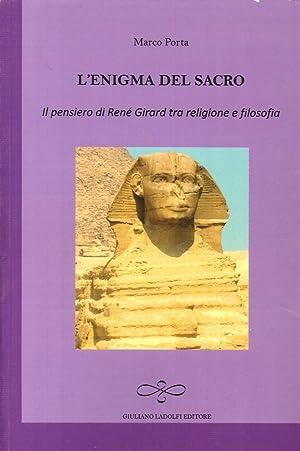 L'enigma del sacro. Il pensiero di René Girard tra religione e filosofia.: Portya, ...