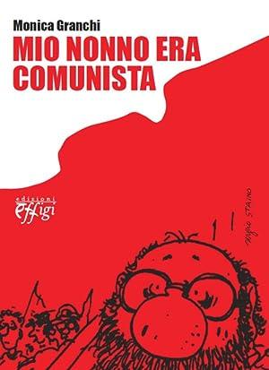Mio Nonno Era Comunista.: Granchi, Monica