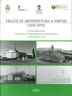 Tracce di Architettura a Empoli (1945-1970).