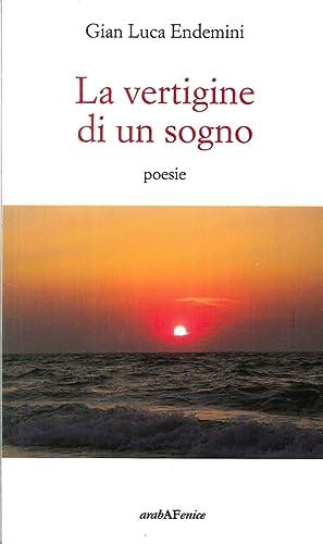 La vertigine di un sogno.: Endemini, G Luca