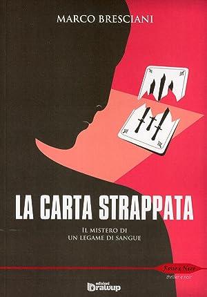 La carta strappata. Il mistero di un legame di sangue.: Bresciani, Marco