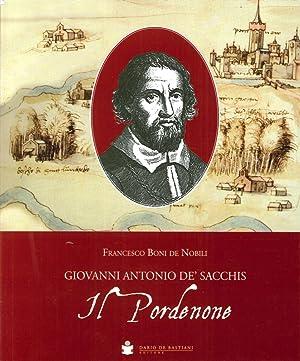 Il Pordenone. Giovanni Antonio De' Sacchis. Ingegniosissimo Et Prudentissimo Homo De ...