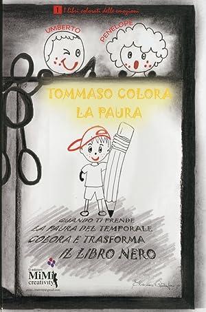 Tommaso colora la paura. I libri colorati delle emozioni.: Cattapan, Eliamari