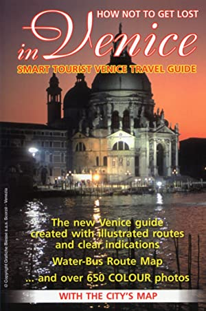 How not to get lost in Venice. Smart tourist venice travel guide. [With the city's map].: ...