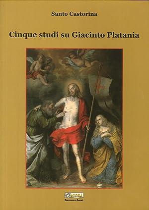 Cinque Studi Su Giacinto Platania.: Castorina, Santo