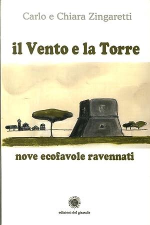 Il Vento e la Torre. Nove ecofavole ravennati.: Zingaretti, Carlo Zingaretti, Chiara