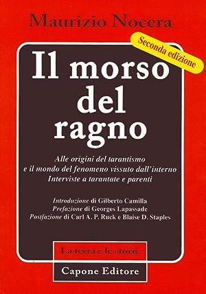 Il Morso del Ragno. Alle Origini del Tarantismo e il Mondo del Fenomeno Vissuto dall'Interno. ...