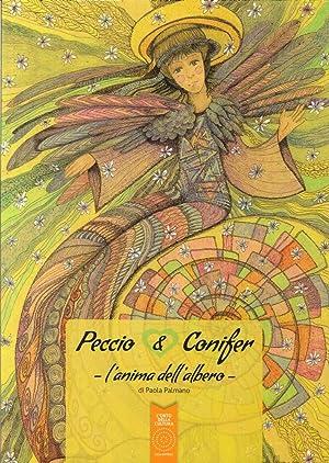 Peccio & Conifer. L'anima dell'albero.: Palmano, Paola
