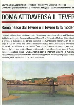 Roma Attraversa il Tevere. Roma Nasce dal Tevere e il Tevere la Fa Moderna.: AAVV