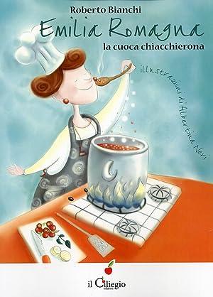 Emilia Romagna. La cuoca chiacchierona.: Bianchi, Roberto