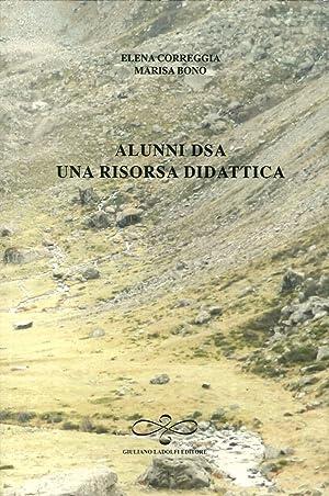 Alunni Dsa. una Risorsa Didattica.: Correggia, Elena Bono, Marisa