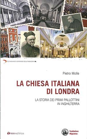 La Chiesa italiana di Londra. La storia dei primi pallottini in inghilterra.: Molle, Pietro