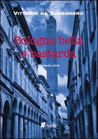 Bologna bella e bastarda.: Da Sassonero, Vittorio