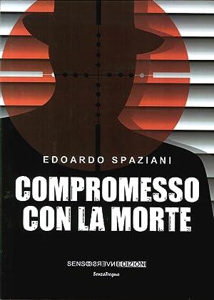 Compromesso con la Morte.: Spaziani, Edoardo