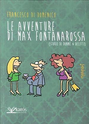 Le Avventure di Max Fontanarossa. (Storie di Donne & Dialetti).: Di Domenico, Francesco