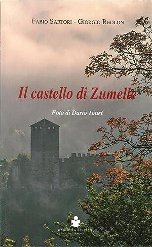 Il Castello di Zumelle.: Sartori, Fabio Reolon, Giorgio Tonet, Dario