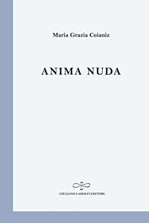 Anima Nuda.: Coianiz, M Grazia