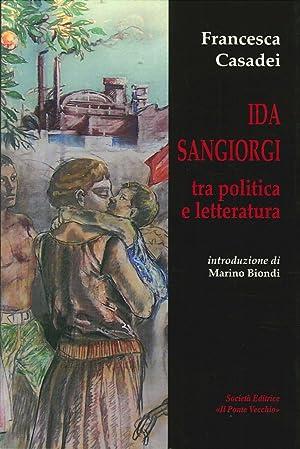 Ida Sangiorgi tra Politica e Letteratura.: Casadei, Francesca