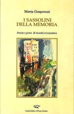 I Sassolini della Memoria. Poesie e Prose di Ricordi a Cesenatico.: Gasperoni, Marta