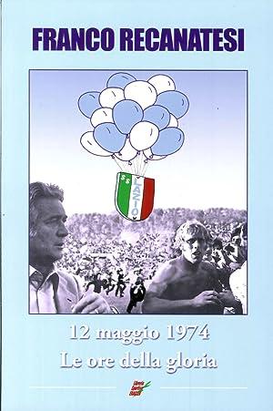 Dodici Maggio 1974. Lazio, le Ore delle Gloria.: Recanatesi, Franco