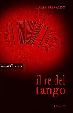 Il Re del Tango.: Menaldo, Carla