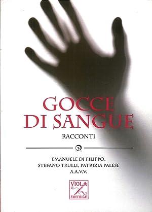 Gocce di sangue.: Di Filippo, Emanuele. Trulli, Stefano. Palese, Patrizia.