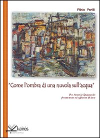 """""""Come l'ombra di una nuvola sull'acqua"""" per Antonio Spagnuolo frantumato e ..."""